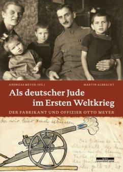Als deutscher Jude im Ersten Weltkrieg - Albrecht, Martin