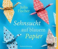 Sehnsucht auf blauem Papier, 5 Audio-CDs - Fischer, Julia