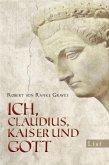 Ich Claudius, Kaiser und Gott (eBook, ePUB)
