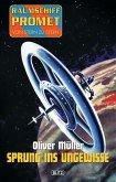 Raumschiff Promet - Von Stern zu Stern 02: Sprung ins Ungewisse (eBook, ePUB)