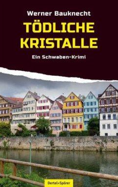 Tödliche Kristalle - Bauknecht, Werner