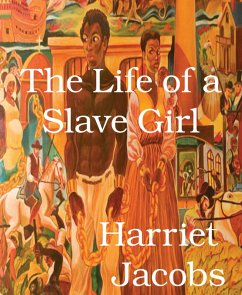The Life of a Slave Girl (eBook, ePUB)