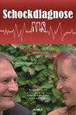 Schockdiagnose ALS. Leben und Pflegen: Zwei Seiten einer unheilbaren Krankheit (eBook, PDF)