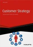 Customer Strategy - Aus Kundensicht denken und handeln - inkl. Arbeitshilfen online (eBook, ePUB)