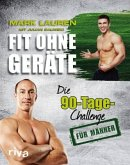 Fit ohne Geräte / Die 90-Tage-Challenge für Männer