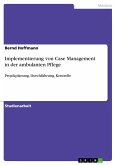 Implementierung von Case Management in der ambulanten Pflege