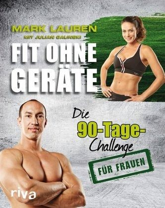 Fit ohne Geräte / Die 90-Tage-Challenge für Frauen - Lauren, Mark; Galinski, Julian