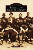 Baseball in Orange County (eBook, ePUB)