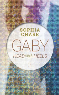 Head over Heels - Gaby Band 3 (eBook, ePUB) - Chase, Sophia