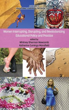 Women Interrupting, Disrupting, and Revolutionizing Educational Policy and Practice (Hc)