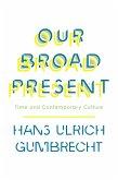 Our Broad Present (eBook, ePUB)