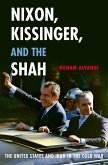 Nixon, Kissinger, and the Shah (eBook, ePUB)
