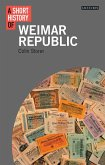 Short History of the Weimar Republic, A (eBook, ePUB)