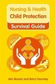 Nursing & Health Survival Guide: Child Protection : Safeguarding Children Against Abuse (eBook, ePUB)