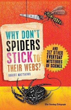 Why Don't Spiders Stick to Their Webs? (eBook, ePUB) - Matthews, Robert