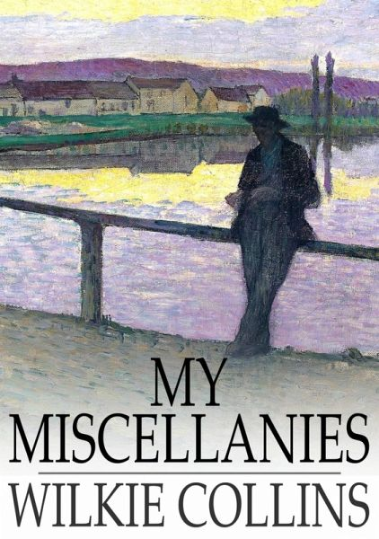 My Miscellanies (eBook, ePUB) - Collins, Wilkie