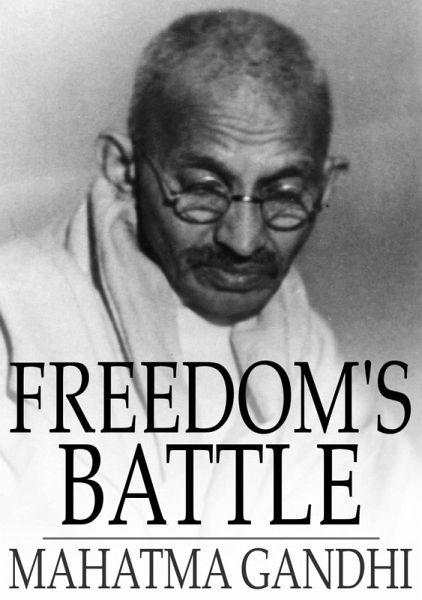 Freedom's Battle (eBook, ePUB) - Mahatma Gandhi