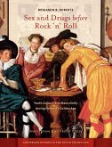 Sex and Drugs before Rock 'n' Roll (eBook, PDF)