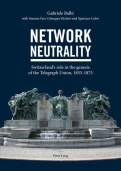 Network Neutrality - Richeri, Giuseppe; Calvo, Spartaco; Balbi, Gabriele; Fari, Simone