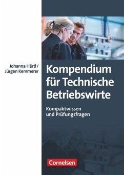Erfolgreich im Beruf: Kompendium für Technische Betriebswirte - Härtl, Johanna;Kemmerer, Jürgen