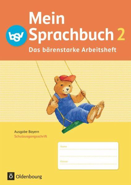 Mein Sprachbuch 2. Jahrgangsstufe. Das bärenstarke Arbeitsheft. Schulausgangsschrift. Ausgabe Bayern.