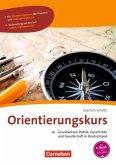 Grundwissen Politik, Geschichte und Gesellschaft in Deutschland A2-B1. Orientierungskurs