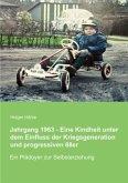 Jahrgang 1963 - Eine Kindheit unter dem Einfluss der Kriegsgeneration und progressiven 68er