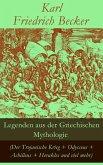 Legenden aus der Griechischen Mythologie (Der Trojanische Krieg + Odysseus + Achilleus + Herakles und viel mehr) (eBook, ePUB)