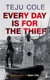 Every Day is for the Thief (eBook, ePUB)