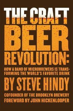 The Craft Beer Revolution (eBook, ePUB) - Hindy, Steve