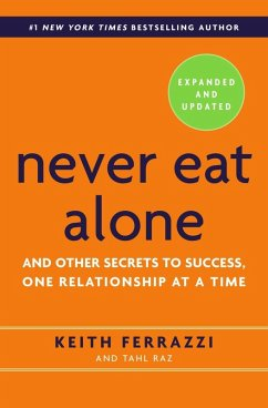 Never Eat Alone, Expanded and Updated (eBook, ePUB) - Ferrazzi, Keith; Raz, Tahl