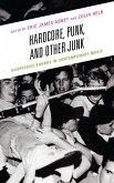 Hardcore, Punk, and Other Junk (eBook, ePUB)