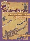 Shamanism As a Spiritual Practice for Daily Life (eBook, ePUB)