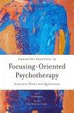 Emerging Practice in Focusing-Oriented Psychotherapy (eBook, ePUB)