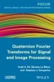 Quaternion Fourier Transforms for Signal and Image Processing (eBook, PDF)