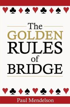 The Golden Rules Of Bridge (eBook, ePUB) - Mendelson, Paul