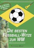 WM 2014: Die besten Fußball-Witze & die verrücktesten Spieler- und Reportersprüche (eBook, ePUB)