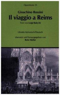 Gioachino Rossini: Il viaggio a Reims ossia L´a...