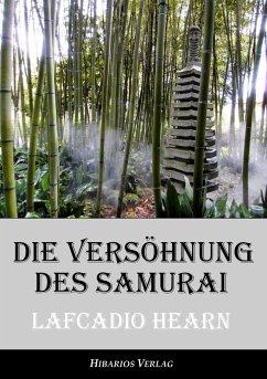 Die Versöhnung des Samurai - Hearn, Lafcadio