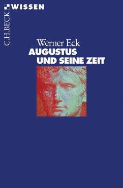Augustus und seine Zeit - Eck, Werner