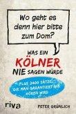 Was ein Kölner nie sagen würde