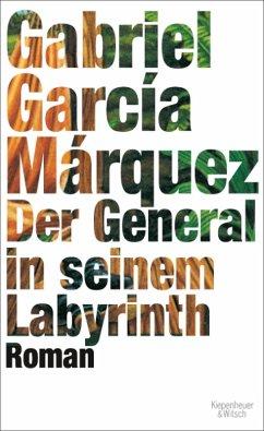 Der General in seinem Labyrinth (eBook, ePUB) - García Márquez, Gabriel