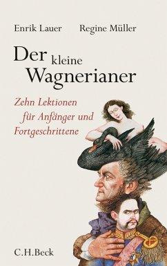 Der kleine Wagnerianer (eBook, ePUB) - Müller, Regine; Lauer, Enrik