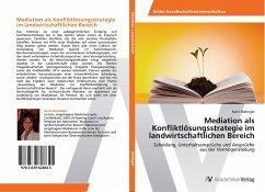 Mediation als Konfliktlösungsstrategie im landwirtschaftlichen Bereich