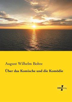 Über das Komische und die Komödie - Bohtz, August Wilhelm