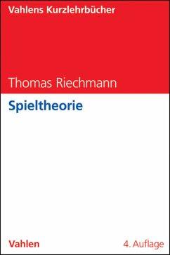Spieltheorie (eBook, PDF) - Riechmann, Thomas