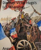 Discover Victor Hugo's Les Misérables (eBook, ePUB)