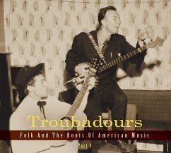 Troubadours-Part3 Folk And The Roots Of American