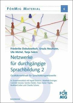 Netzwerke für durchgängige Sprachbildung 2 (eBook, PDF) - Dobutowitsch, Friederike; Michel, Ute; Neumann, Ursula; Salem, Tanja