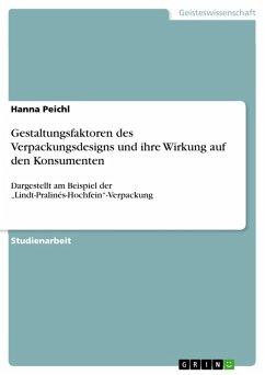 Gestaltungsfaktoren des Verpackungsdesigns und ihre Wirkung auf den Konsumenten (eBook, PDF)